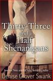 Thirty-Three and a Half Shenanigans, Denise Grover Swank, 1500714380