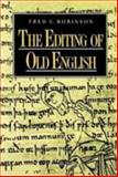The Editing of Old English, Robinson, Fred C., 1557864381