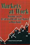 Markets at Work : Dynamics of the Residential Real Estate Market in Hong Kong, Bertrand Renaud, F. Pretorius, B. Pasadilla, 9622094384