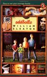 Oddballs, William Sleator, 0140374388