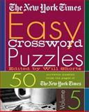 The New York Times Easy Crossword Puzzles Volume 5, New York Times Staff, 0312324383