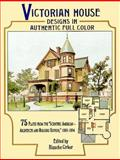 Victorian House Designs in Authentic Full Color, , 0486294382