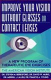 Improve Your Vision Without Glasses or Contact Lenses, Steven M. Beresford and Merril J.  Allen, 0684814382