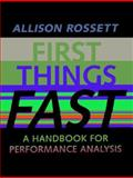 First Things Fast : A Handbook for Performance Analysis, Rossett, Allison, 0787944386