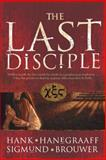 The Last Disciple, Hank Hanegraaff and Sigmund Brouwer, 0842384383