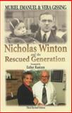Nicholas Winton and the Rescued Generation : Save One Life, Save the World, Emanuel, Muriel and Gissing, Vera, 0853034389