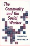 The Community and the Social Worker, Fellin, Phillip, 0875814387