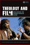 Theology and Film : Challenging the Sacred/Secular Divide, Deacy, Christopher and Ortiz, Gaye Williams, 1405144386