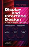 Display and Interface Design : Subtle Science, Exact Art, Bennett, Kevin B. and Flach, John M., 142006438X