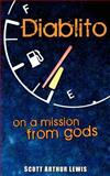 Diablito: on a Mission from Gods, Scott Arthur Lewis, 1477594388