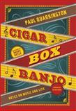 Cigar Box Banjo, Paul Quarrington, 1553654382