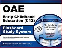 Oae Early Childhood Education (012) Flashcard Study System : OAE Test Practice Questions and Exam Review for the Ohio Assessments for Educators, OAE Exam Secrets Test Prep Team, 1630944386