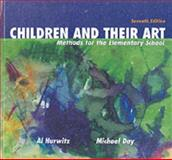 Children and Their Art : Methods for the Elementary School, Hurwitz, Al and Day, Michael, 0155074385