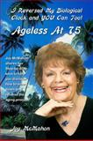 Ageless At 75, Joy McMahon, 0982274386