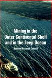 Mining in the Outer Continental Shelf and in the Deep Ocean, National Research Council Staff, 1410224384