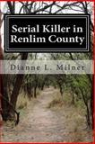 Serial Killer in Renlim County, Dianne Milner, 148106438X