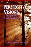 Perspective Visions, Sheri Ann Richerson, 1604744383