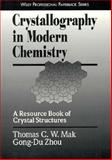 Crystallography in Modern Chemistry : A Resource Book of Crystal Structures, Mak, Thomas C. W. and Gong-Du, Zhou, 0471184381