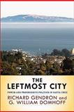 The Leftmost City : Power and Progressive Politics in Santa Cruz, Domhoff, G. William and Gendron, Richard, 0813344387