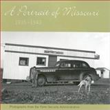 A Portrait of Missouri, 1935-1943 : Photographs from the Farm Security Administration, Parker, Paul E., 082621438X