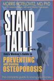 Stand Tall! : Every Woman's Guide to Preventing and Treating Osteoporosis, Notelowitz, Morris, 0937404381