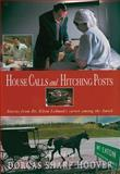House Calls and Hitching Posts, Elton Lehman and Dorcas Hoover, 1561484385