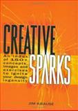 Creative Sparks, Jim Krause, 1581804385