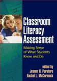Classroom Literacy Assessment : Making Sense of What Students Know and Do, , 1593854382