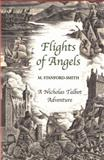 Flights of Angels : A Nicholas Talbot Adventure, Stanford-Smith, M., 1906784388