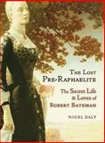 The Lost Pre-Raphaelite, Nigel Daly, 1908524383