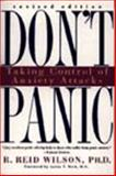 Don't Panic : Taking Control of Anxiety Attacks, Wilson, R. Reid, 0060914386