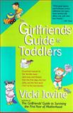The Girlfriends' Guide to Toddlers, Vicki Iovine, 039952438X