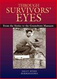 Through Survivors' Eyes : From the Sixties to the Greensboro Massacre, Bermanzohn, Sally Avery, 0826514383