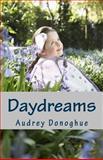 Daydreams, Audrey Donoghue, 1500774383