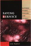 Saving Bernice : Battered Women, Welfare, and Poverty, Raphael, Jody, 1555534384