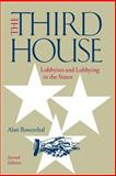 The Third House : Lobbyists and Lobbying in the States, Rosenthal, Alan, 156802438X