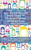 Identification and Registration Practices in Transnational Perspective : People, Papers and Practices, , 0230354386