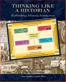 Thinking Like a Historian : Rethinking History Instruction, Mandell, Nikki and Malone, Bobbie, 0870204386