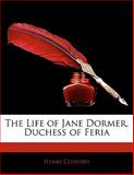 The Life of Jane Dormer, Duchess of Feri, Henry Clifford, 1141604388