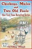 Chickens, Mules and Two Old Fools, Victoria Twead, 1500384380