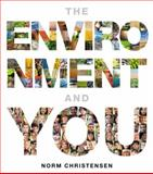 The Environment and You, Christensen, Norman, 0321734386