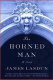 The Horned Man, James Lasdun, 0393324389