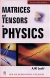 Matrices and Tensors in Physics, Joshi, A. W., 0470234385