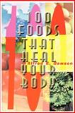 100 Foods That Heal Your Body, Alfred E. Dawson, 0595144381