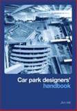 Car Park Designers' Handbook 9780727734389