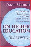 On Higher Education : The Academic Enterprise in an Era of Rising Student Consumerism, Riesman, David, 0765804387