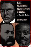 Black Politicians and Reconstruction in Georgia : A Splendid Failure, Drago, Edmund L., 0820314382