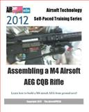 2012 Airsoft Technology Self-Paced Training Series Assembling a M4 Airsoft AEG CQB Rifle, AirsoftPRESS Staff, 1478394382