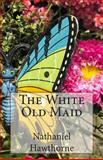 The White Old Maid, Nathaniel Hawthorne, 1500374385