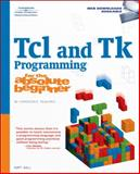 Tcl and Tk Programming for the Absolute Beginner, Wall, Kurt, 1598634380